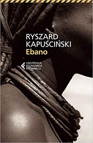 ÉBANO - RYSZARD KAPUSCINSKY - libros de viajes