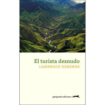 EL TURISTA DESNUDO - LAWRENCE OSBORNE