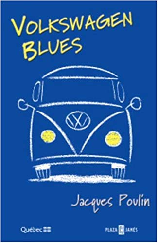 VOLKSWAGEN BLUES - JACQUES POULIN